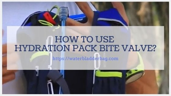 how to use hydration pack bite valve