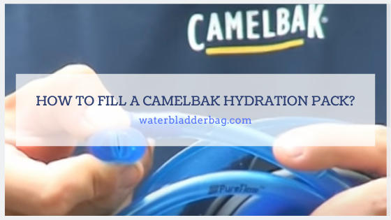 how to fill a camelbak hydration pack