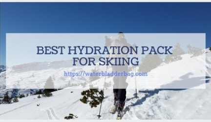 Best Hydration Pack for Skiing or Cross Country